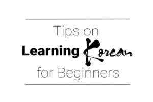 Tips on Learning Korean for Beginners